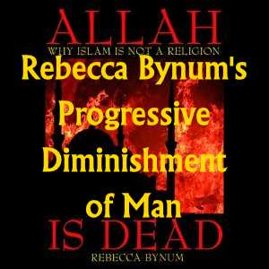 Rebecca Bynum's Progressive Diminishment of Man