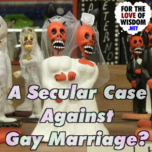 A Secular Case Against Gay Marriage?