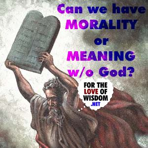 Morality or Meaning Without God?