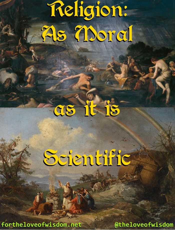Religion: As Moral as it is Scientific