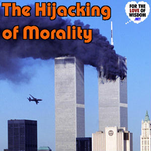 The Hijacking of Morality