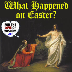 What Happened on Easter?